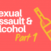 Did you know alcohol is the most commonly used date rape drug?